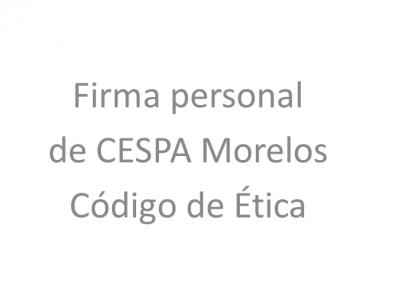 """<a href=""""/noticias/firma-personal-de-cespa-morelos-codigo-de-etica"""">Firma personal de CESPA Morelos Código de Ética</a>"""